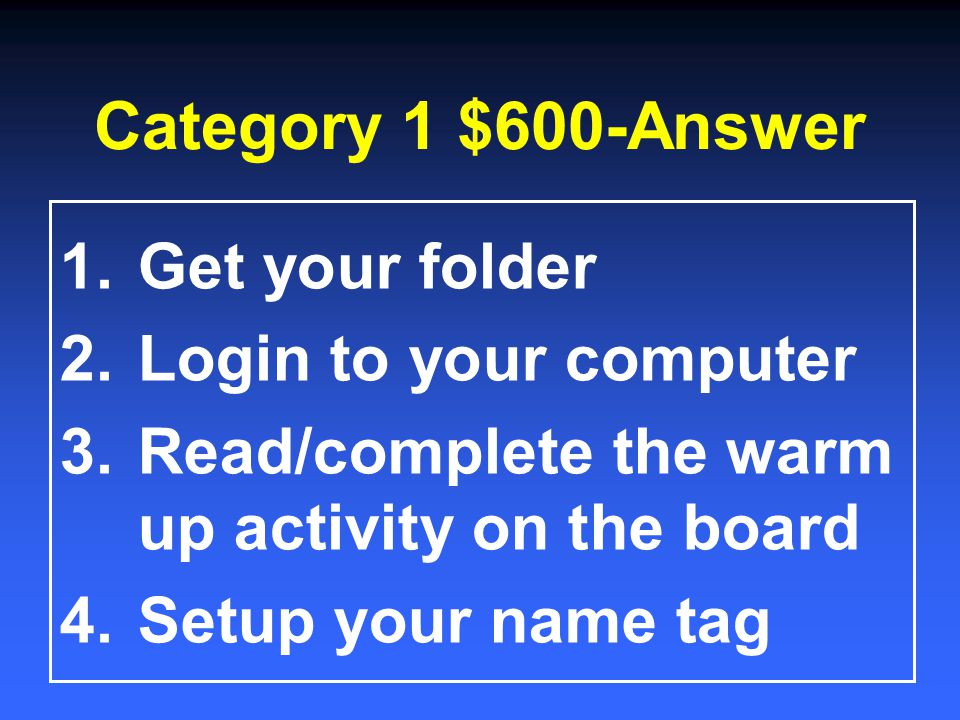 Category 1 $400-Answer Pass in your folder!
