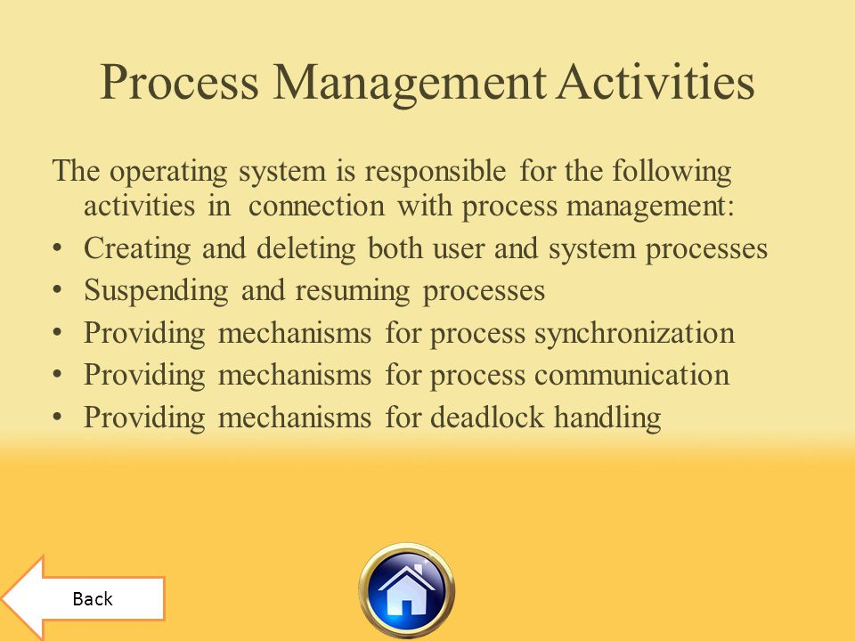 Process Management Activities The operating system is responsible for the following activities in connection with process management: Creating and del