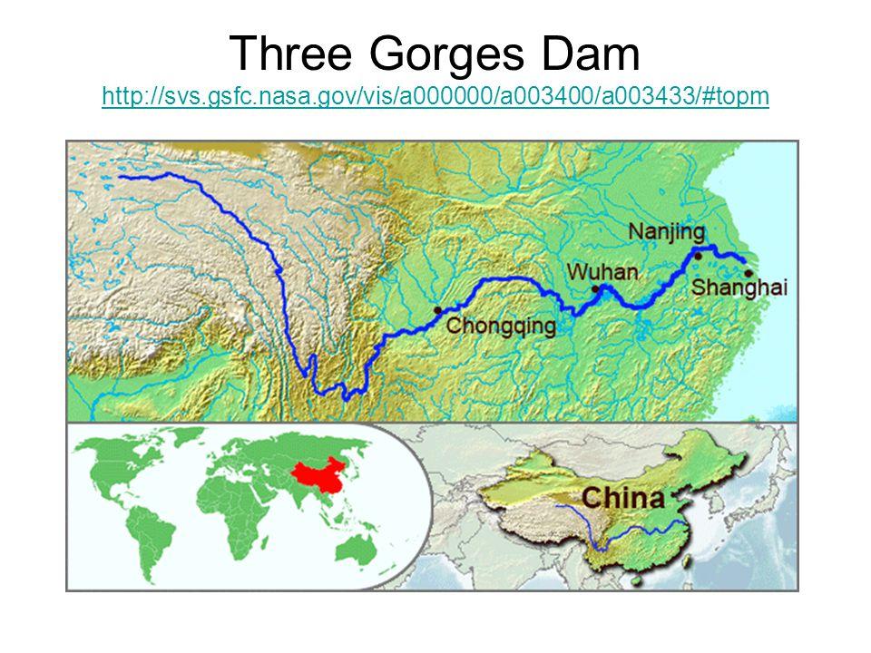 Three Gorges Dam http://svs.gsfc.nasa.gov/vis/a000000/a003400/a003433/#topm http://svs.gsfc.nasa.gov/vis/a000000/a003400/a003433/#topm