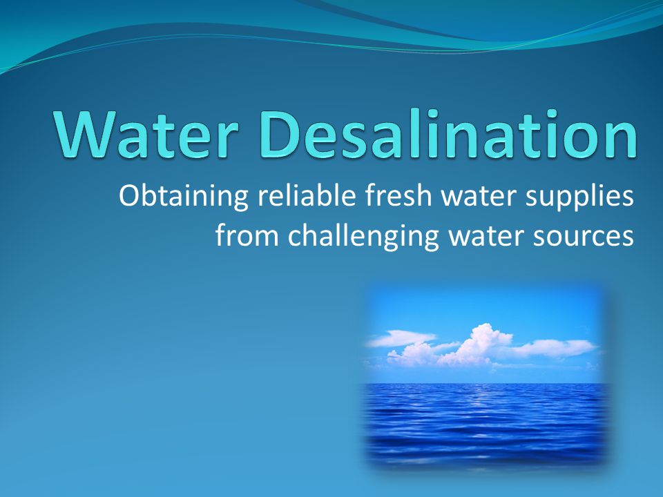Obtaining reliable fresh water supplies from challenging water sources