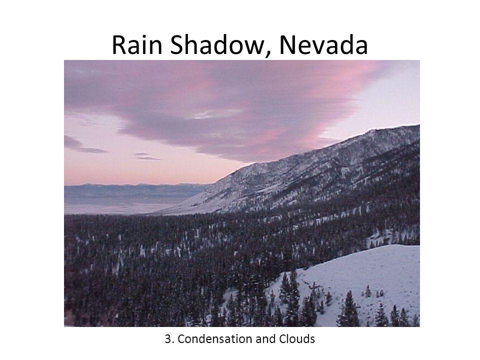 Rain Shadow, Nevada 3. Condensation and Clouds
