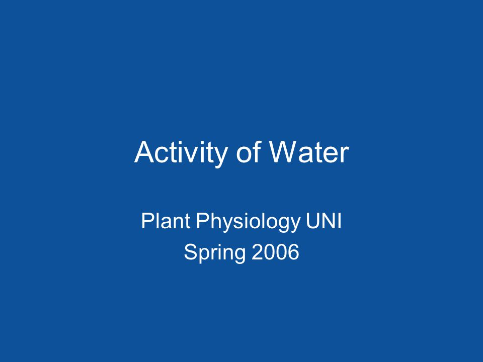 Activity of Water Plant Physiology UNI Spring 2006