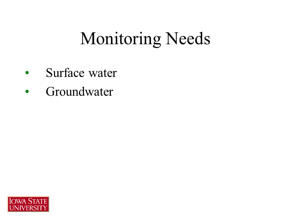 Monitoring Needs Surface water Groundwater