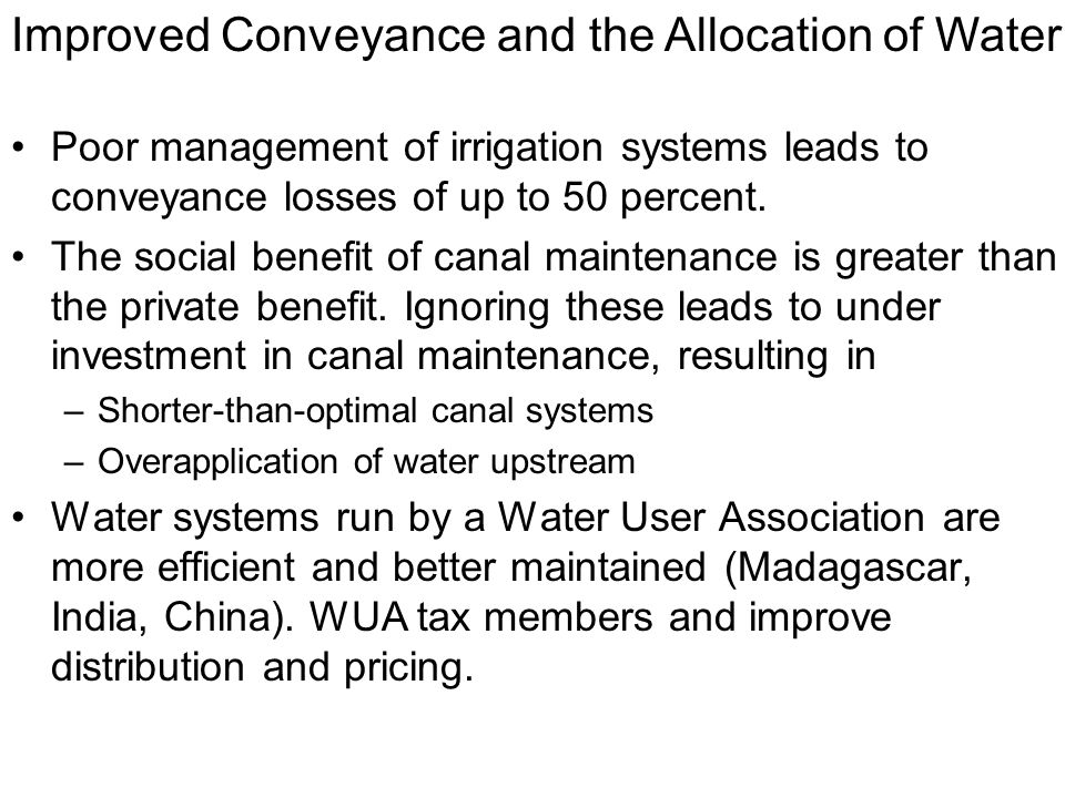 Poor management of irrigation systems leads to conveyance losses of up to 50 percent.