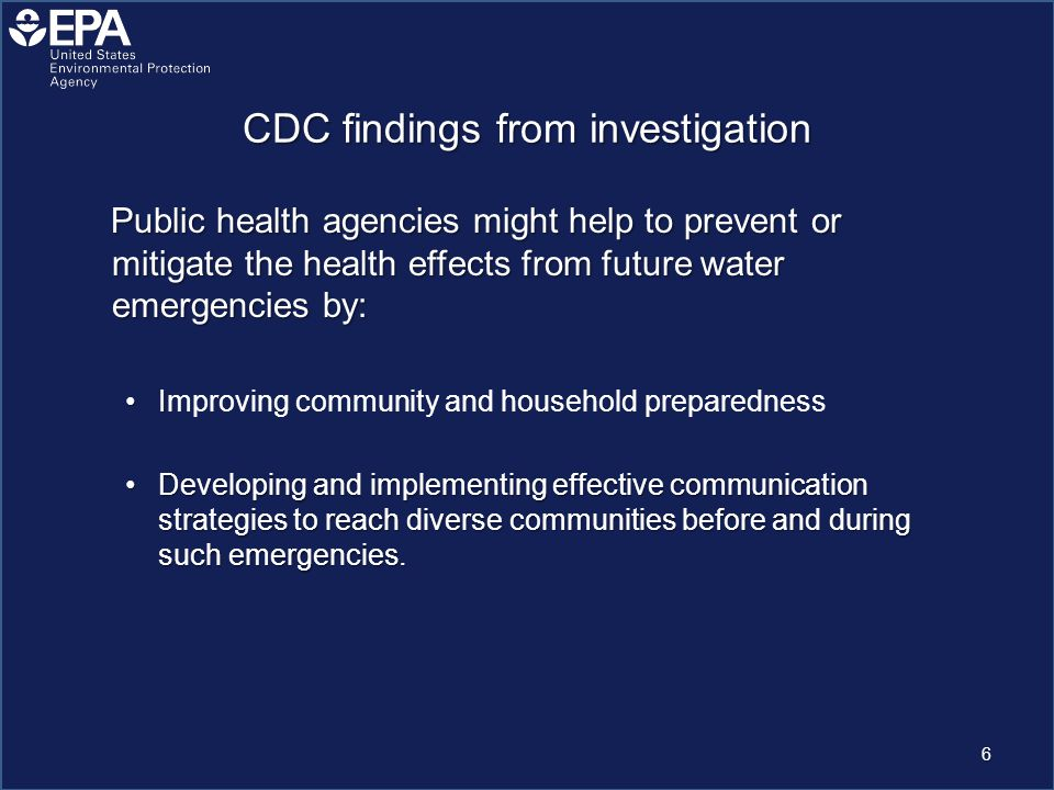 Specific CDC recommendations for public health agency involvement in water emergency preparedness Develop: A water emergency response protocolA water emergency response protocol A water distribution planA water distribution plan A community communications toolkit for water emergenciesA community communications toolkit for water emergenciesProvide: Guidance for household preparednessGuidance for household preparedness Guidance for institutional preparednessGuidance for institutional preparedness 7