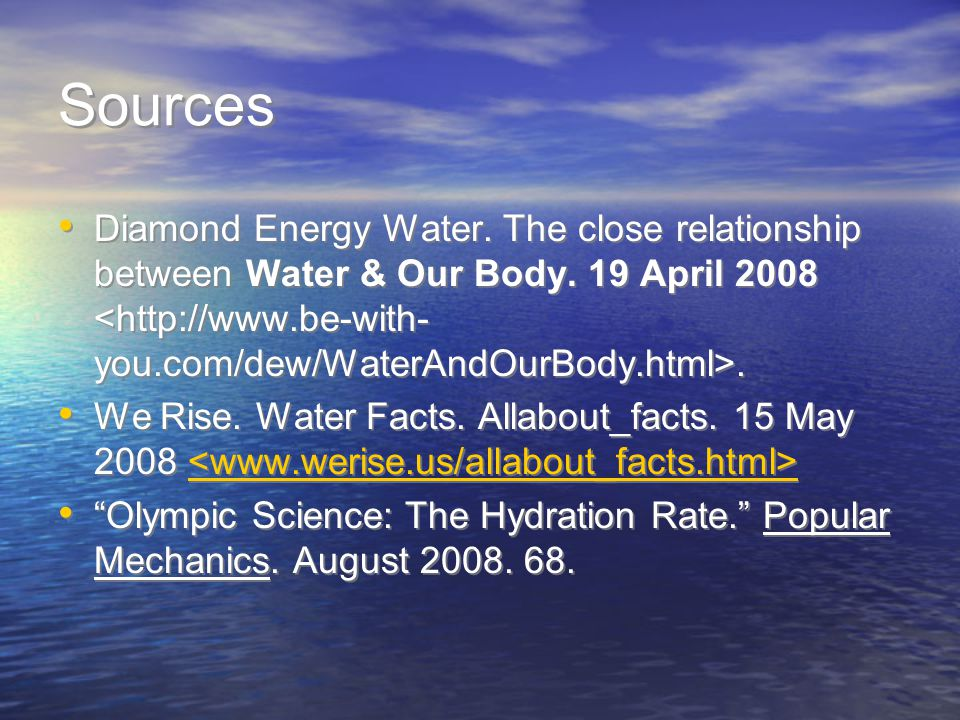 Sources Diamond Energy Water.The close relationship between Water & Our Body.
