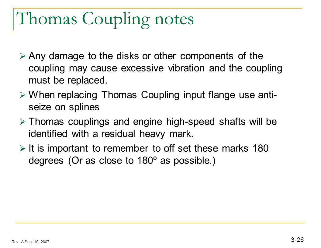 3-26 Rev. A Sept 18, 2007 Thomas Coupling notes Any damage to the disks or other components of the coupling may cause excessive vibration and the coup