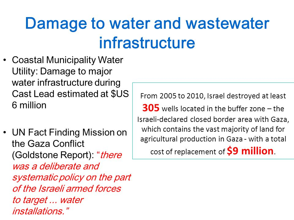 Damage to water and wastewater infrastructure Coastal Municipality Water Utility: Damage to major water infrastructure during Cast Lead estimated at $