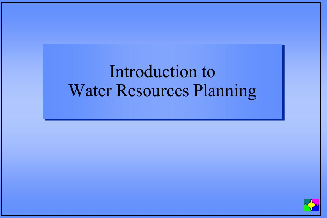 Introduction to Water Resources Planning