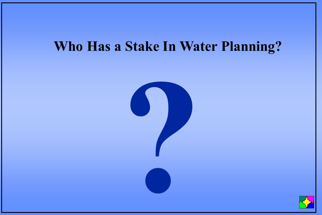? Who Has a Stake In Water Planning?