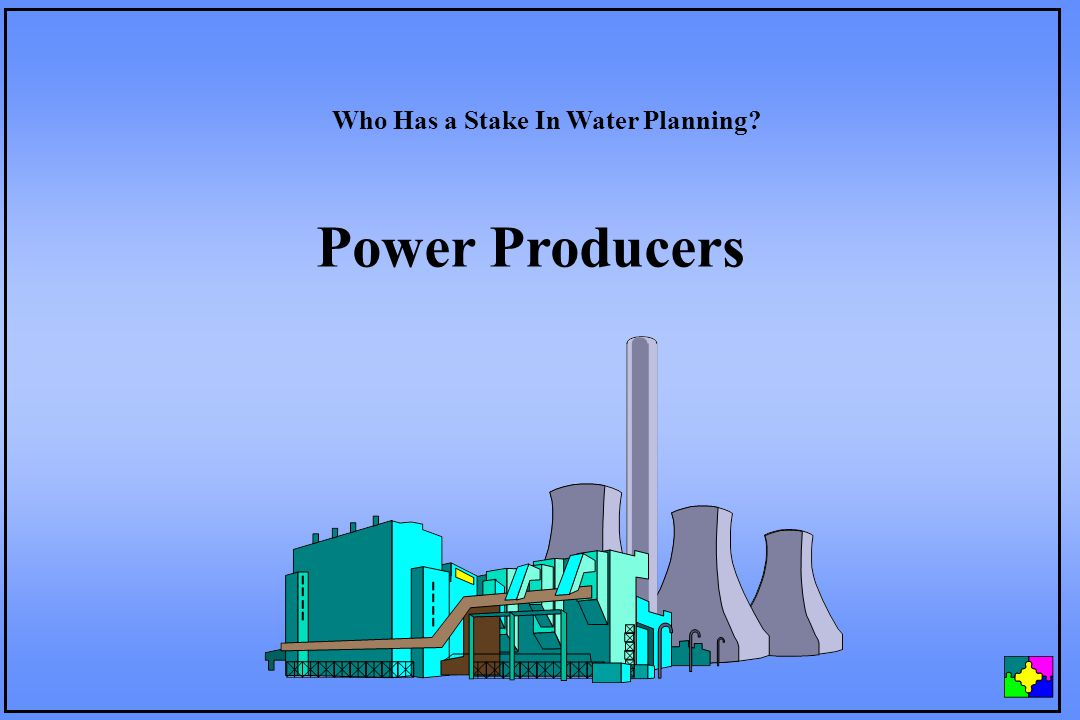 Power Producers Who Has a Stake In Water Planning