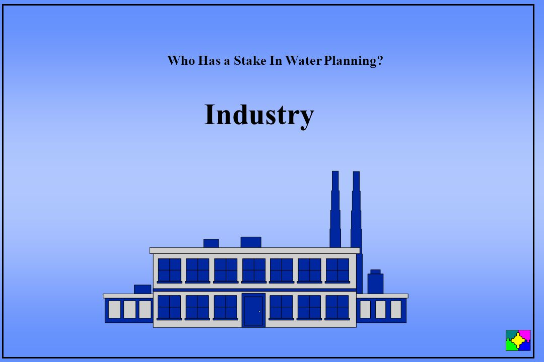 Industry Who Has a Stake In Water Planning