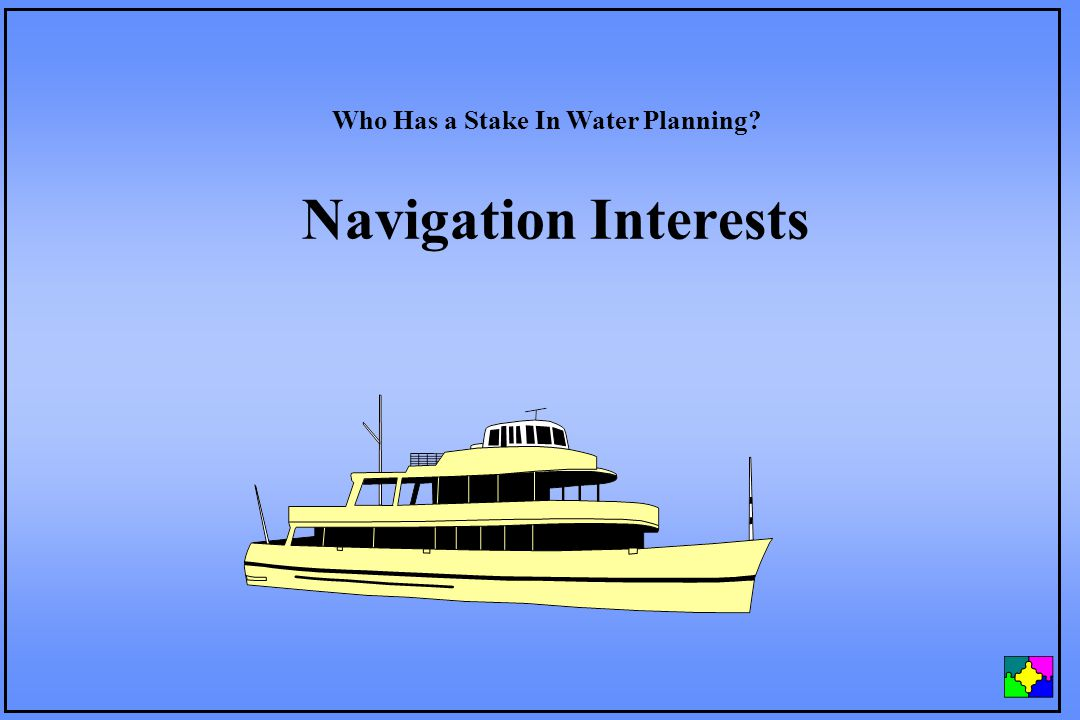 Navigation Interests Who Has a Stake In Water Planning