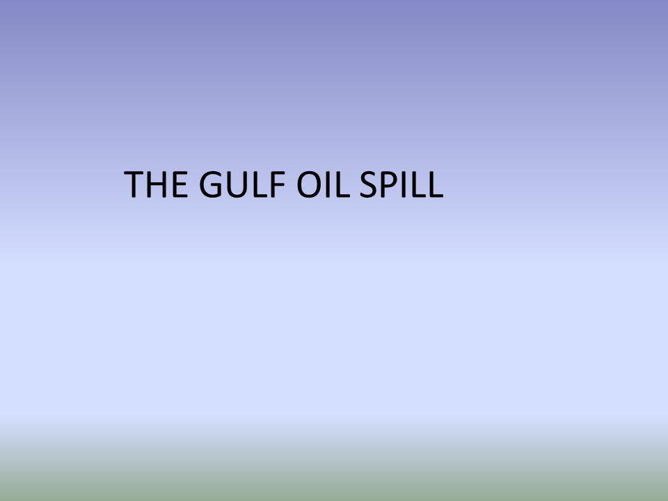 Exxon Valdez March 24, 1989 10.8 gallons 1100 miles of Alaskan coast Valdez was carrying 53 million gallons Impact on environment