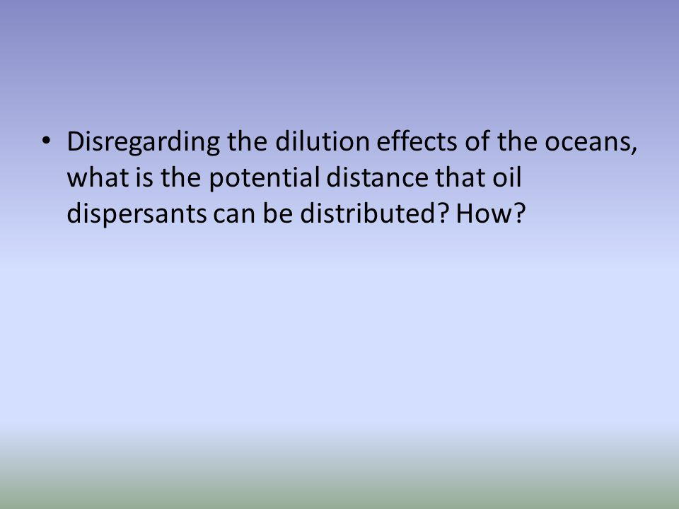 Disregarding the dilution effects of the oceans, what is the potential distance that oil dispersants can be distributed.