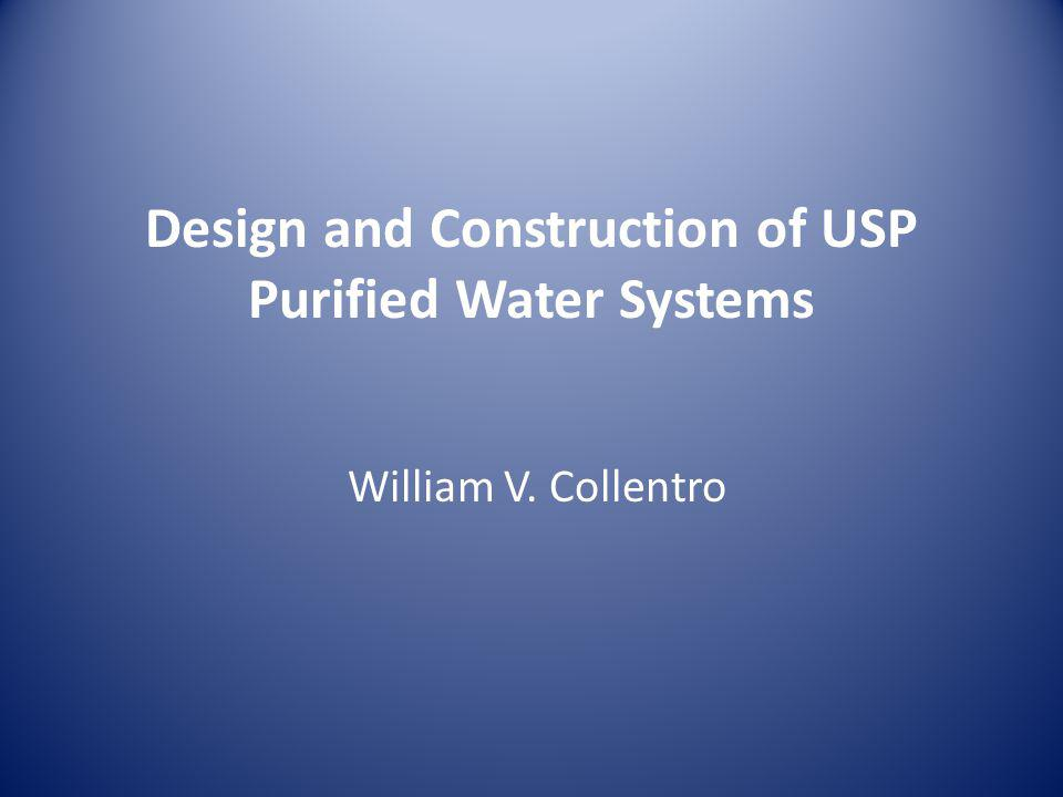 USP Purified Water System – Feed Water Analysis Total Viable Bacteria – No limit in NPDWR – Total Coliform (Confirmed as Fecal Coliform or E.