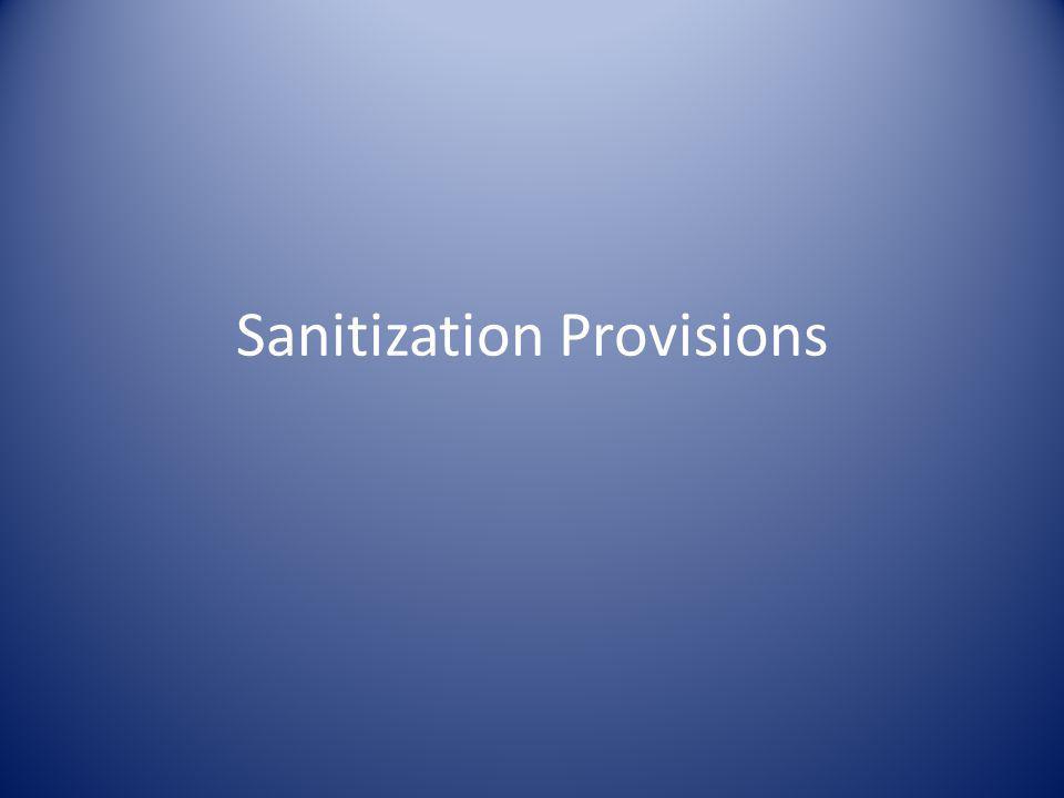 Sanitization Provisions
