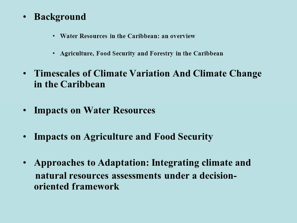 Mainstreaming Adaptation to Climate Change (MACC) Issue Paper (DRAFT) Climate Change in the Caribbean: Water, Agriculture, Forestry Dr. Roger S. Pulwa