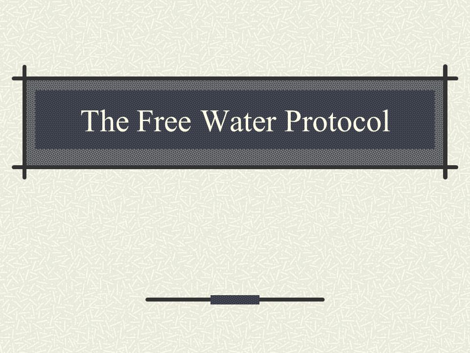 The Free Water Protocol