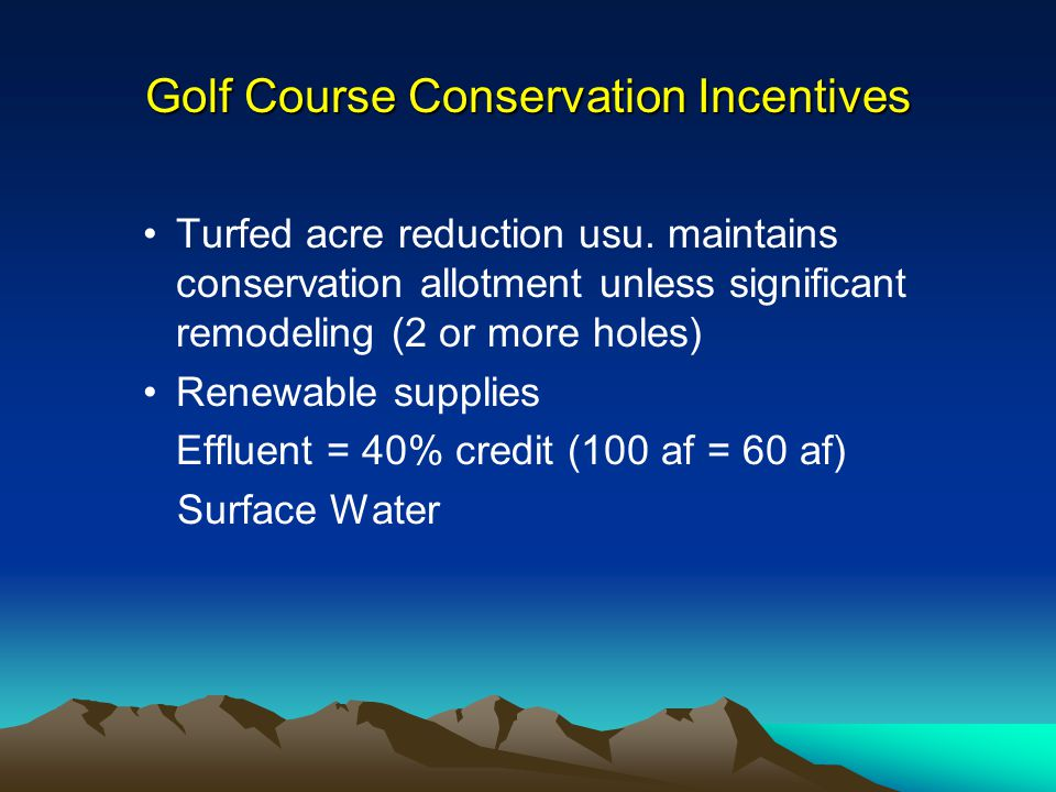 Golf Course Conservation Incentives Turfed acre reduction usu.