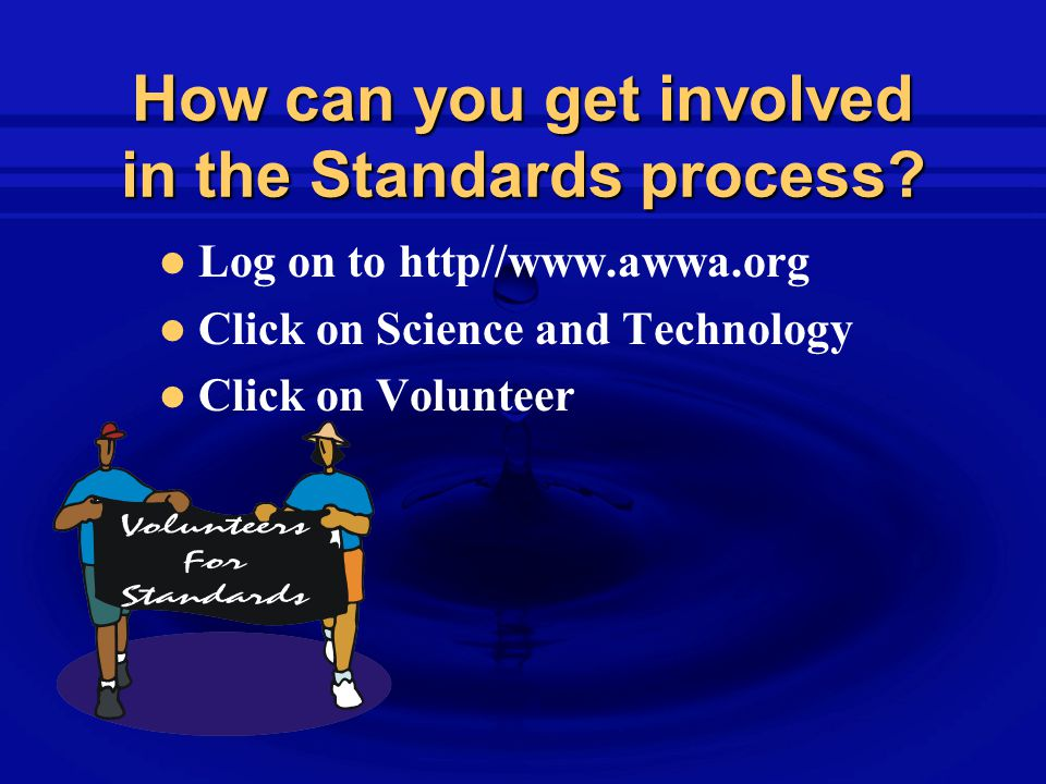 How can you get involved in the Standards process.