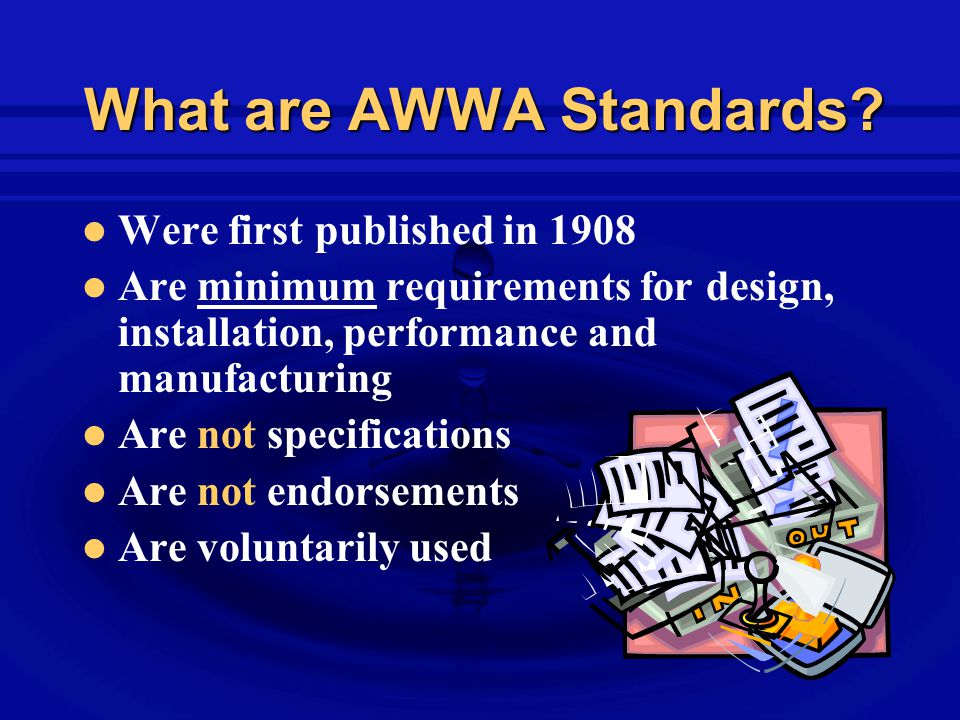 What are AWWA Standards.
