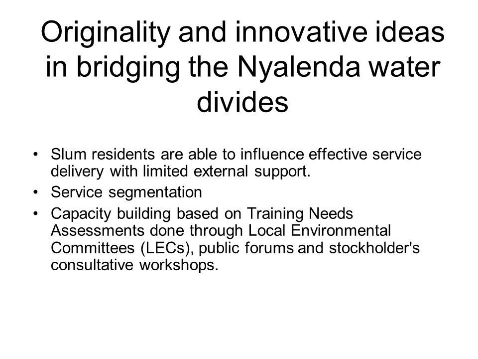 Way forward Intended use of the funds is to support more community based organizations towards community based water supply approach in Kisumu slums and capacity building for more Kisumu stakeholders and communities on SECODEs approach to environment and livelihood enhancement, based on Local Agenda 21