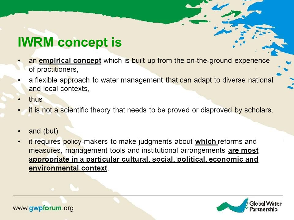 In order to understand better integrated approach Traditional approach: Hydrological/hydraulic –What is expected yield of the catchment.
