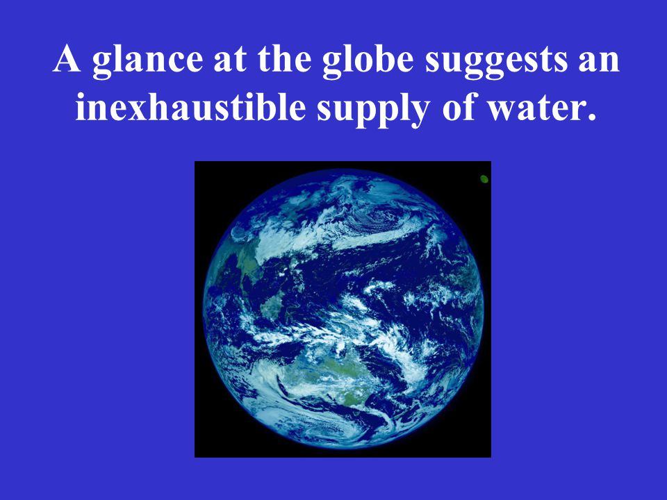 The Worlds Water Supply However, only about 3% is fresh water.However, only about 3% is fresh water.