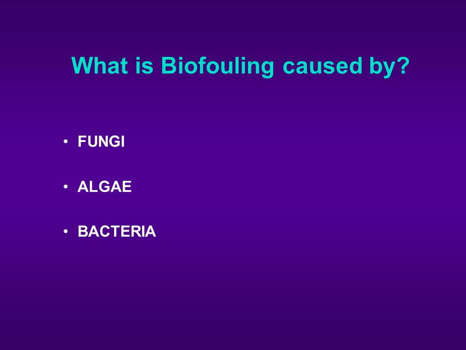 FOULING/BIOFOULING u Can be controlled by u Filtration u Control of Concentration Factor (bleed) u Dispersants u Biocides