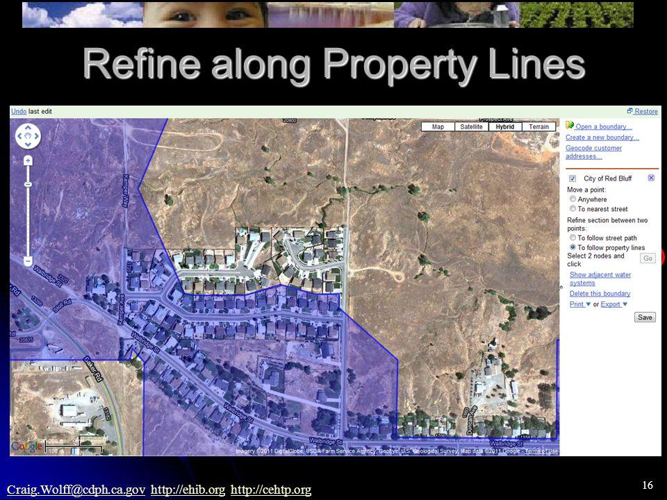 16 Craig.Wolff@cdph.ca.govCraig.Wolff@cdph.ca.gov http://ehib.org http://cehtp.orghttp://ehib.orghttp://cehtp.org Refine along Property Lines Select F