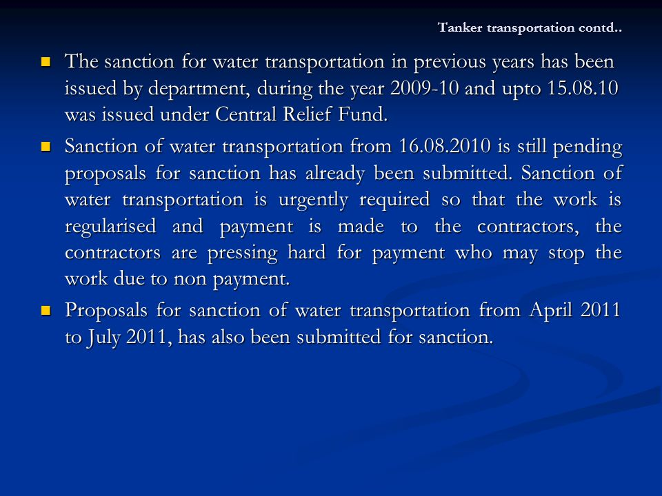 Tanker transportation contd.. The sanction for water transportation in previous years has been issued by department, during the year 2009-10 and upto