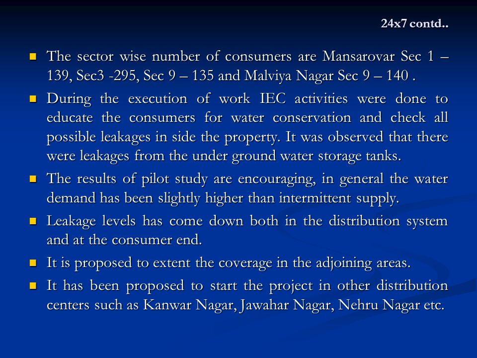 24x7 contd.. The sector wise number of consumers are Mansarovar Sec 1 – 139, Sec3 -295, Sec 9 – 135 and Malviya Nagar Sec 9 – 140. The sector wise num
