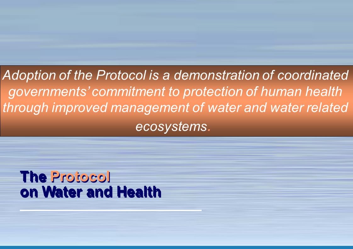 14 The Protocol on Water and Health: making a difference The Protocol on Water and Health