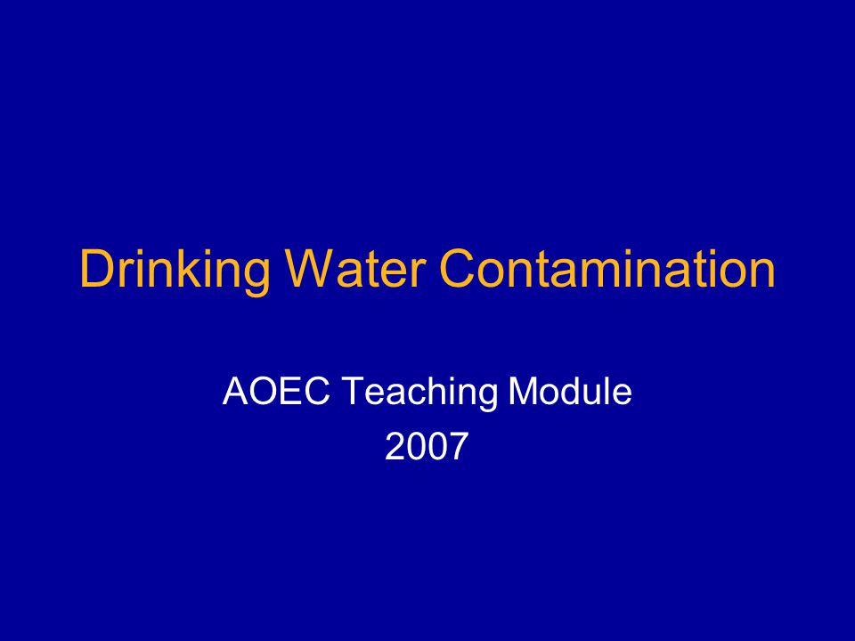 Drinking Water Contamination AOEC Teaching Module 2007