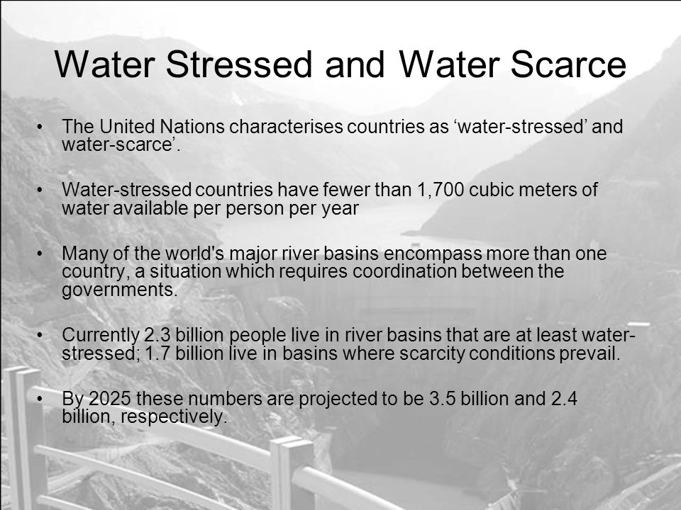 Water Stressed and Water Scarce The United Nations characterises countries as water-stressed and water-scarce.