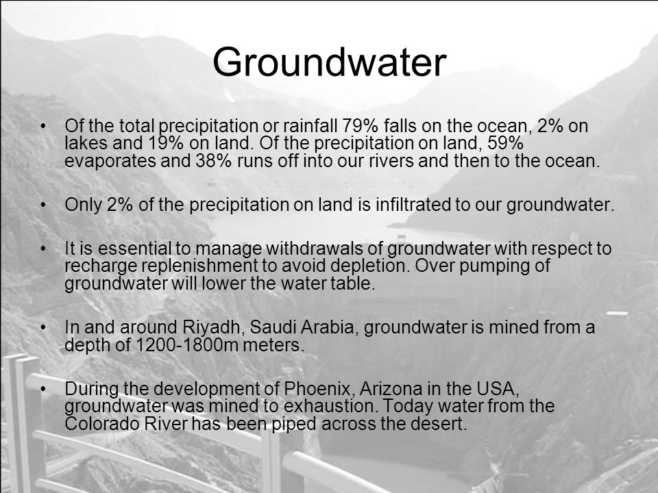 Groundwater Of the total precipitation or rainfall 79% falls on the ocean, 2% on lakes and 19% on land.