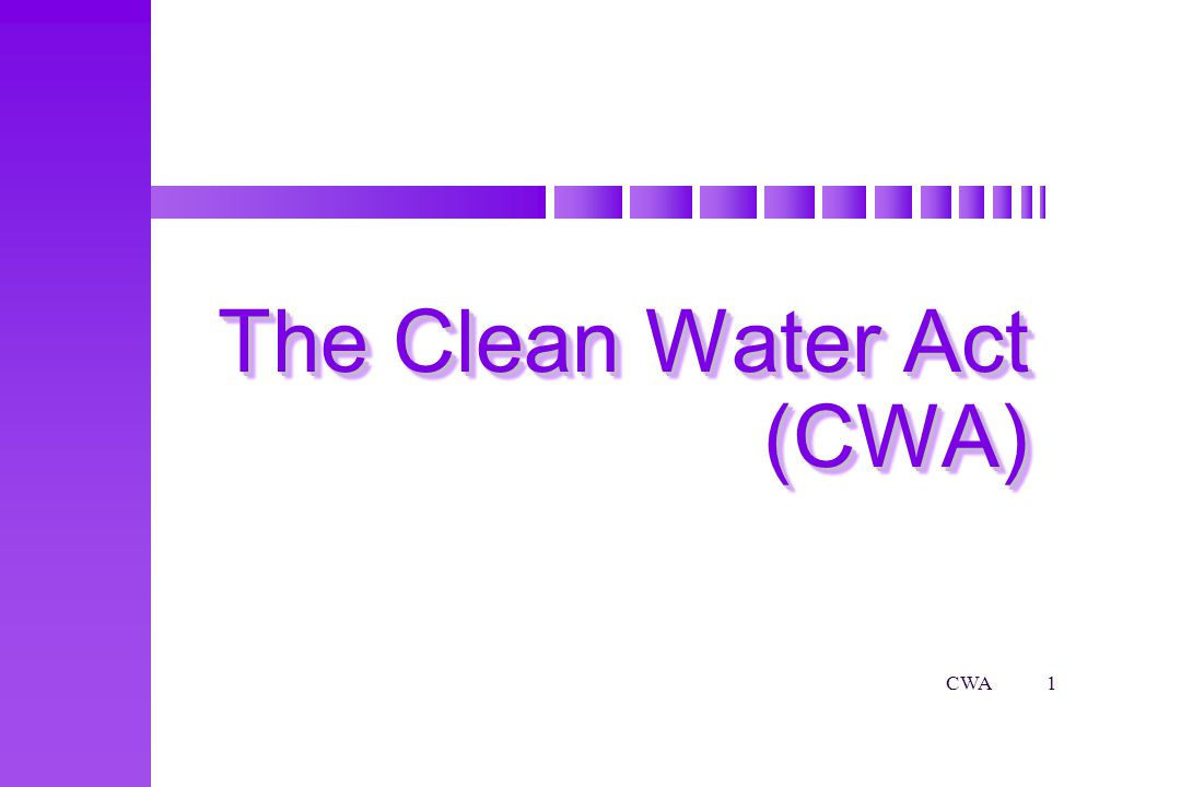 CWA32 Radioactive Discharges Not regulated under the CWA: Source Source Byproduct Byproduct Special nuclear materials as defined by the Atomic Energy Act Special nuclear materials as defined by the Atomic Energy Act NUCLEAR WASTE