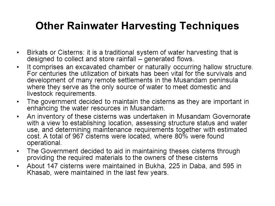 Other Rainwater Harvesting Techniques Birkats or Cisterns: it is a traditional system of water harvesting that is designed to collect and store rainfa