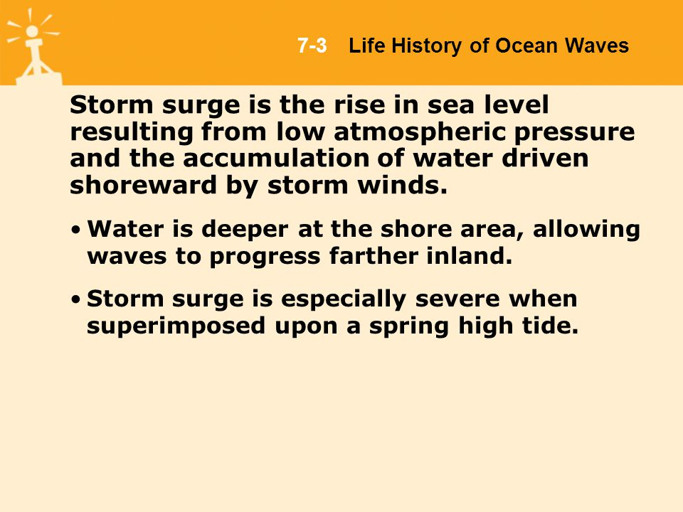 Storm surge is the rise in sea level resulting from low atmospheric pressure and the accumulation of water driven shoreward by storm winds.