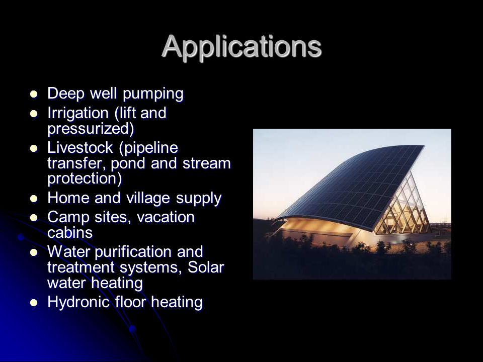 Applications Deep well pumping Deep well pumping Irrigation (lift and pressurized) Irrigation (lift and pressurized) Livestock (pipeline transfer, pon
