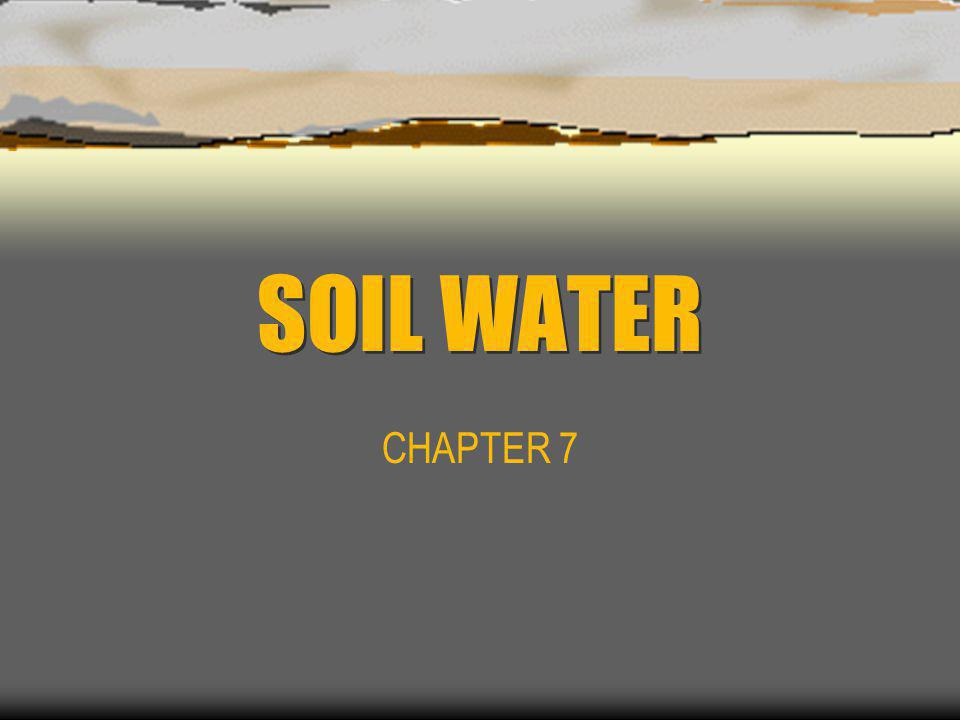 SOIL WATER CHAPTER 7