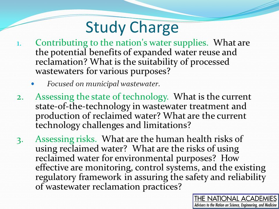 Study Charge 1. Contributing to the nation's water supplies. What are the potential benefits of expanded water reuse and reclamation? What is the suit