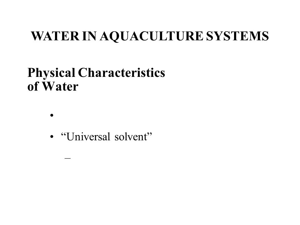 WATER IN AQUACULTURE SYSTEMS Water quantity parameters Suggested replacement times Linear Noncirculating – Circulating Suggested water velocity rates Noncirculating – Circulating-