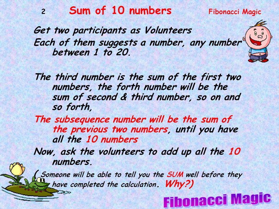 1 Get two participants as Volunteers Each of them suggests a number, any number between 1 to 20.