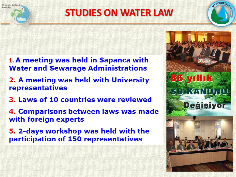 STUDIES ON WATER LAW 1. A meeting was held in Sapanca with Water and Sewarage Administrations 2.