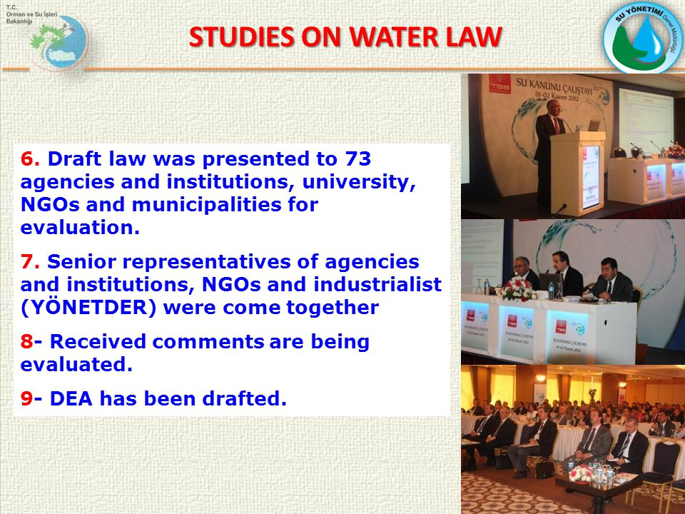 6. Draft law was presented to 73 agencies and institutions, university, NGOs and municipalities for evaluation. 7. Senior representatives of agencies