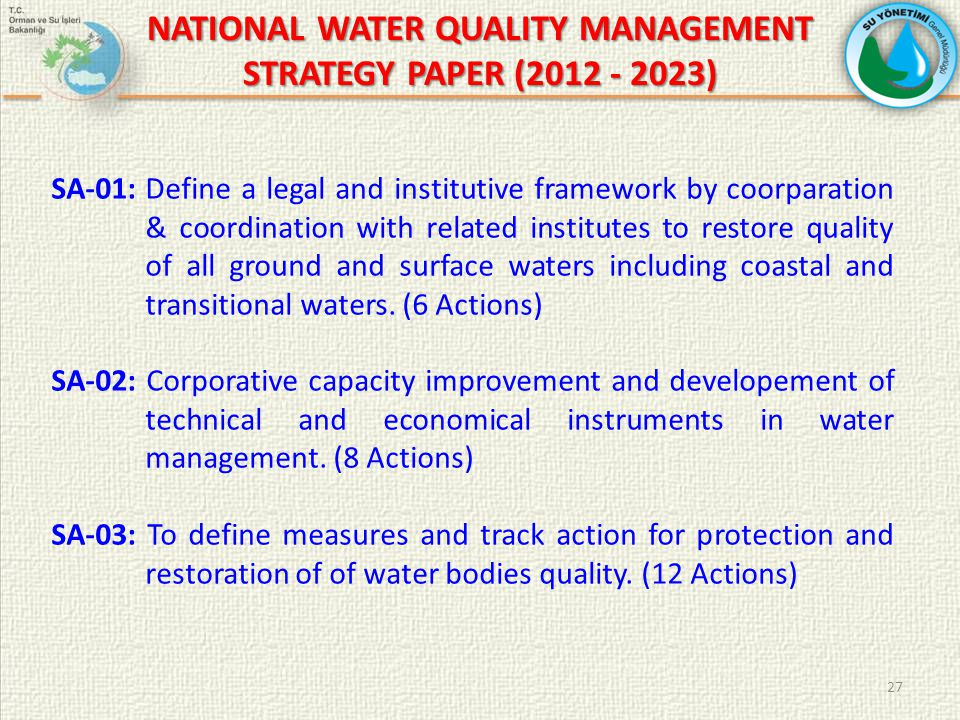 NATIONAL WATER QUALITY MANAGEMENT STRATEGY PAPER (2012 - 2023) SA-01:Define a legal and institutive framework by coorparation & coordination with related institutes to restore quality of all ground and surface waters including coastal and transitional waters.