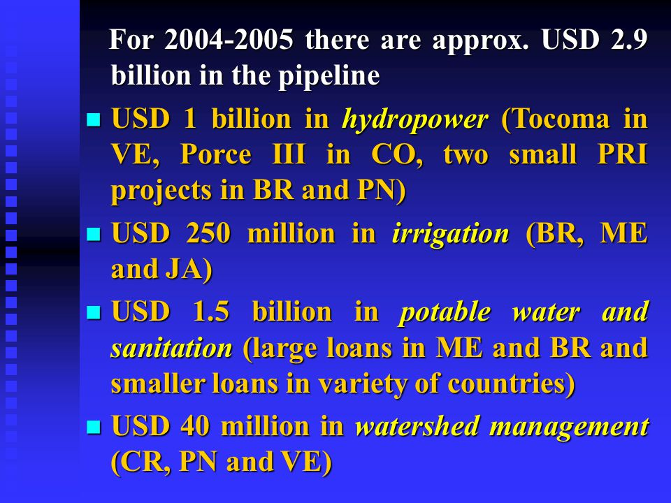 For 2004-2005 there are approx. USD 2.9 billion in the pipeline For 2004-2005 there are approx.