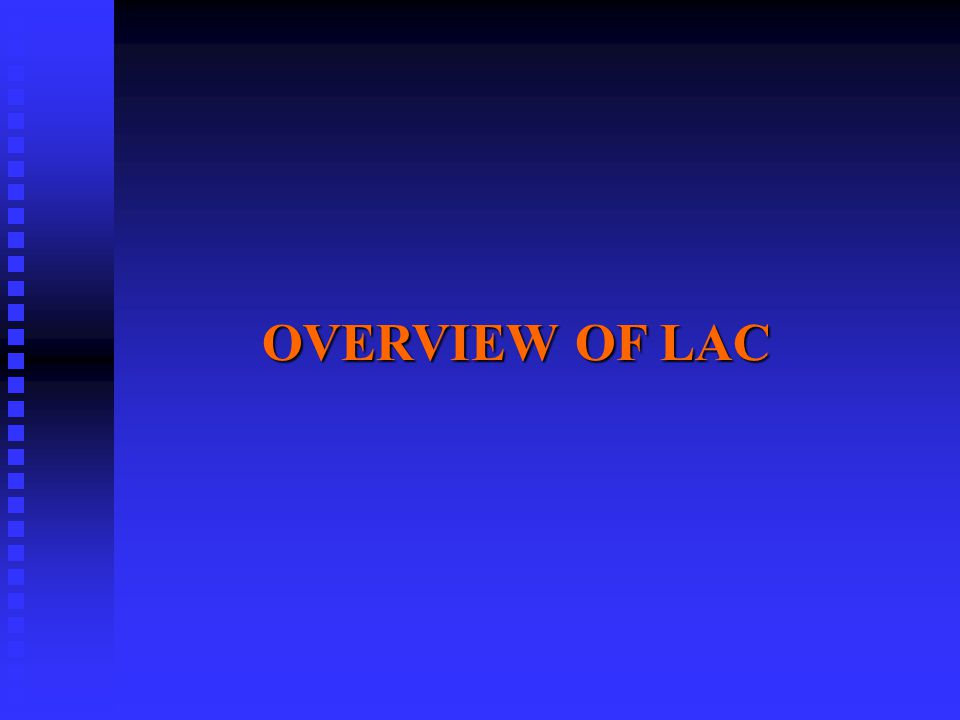 OVERVIEW OF LAC